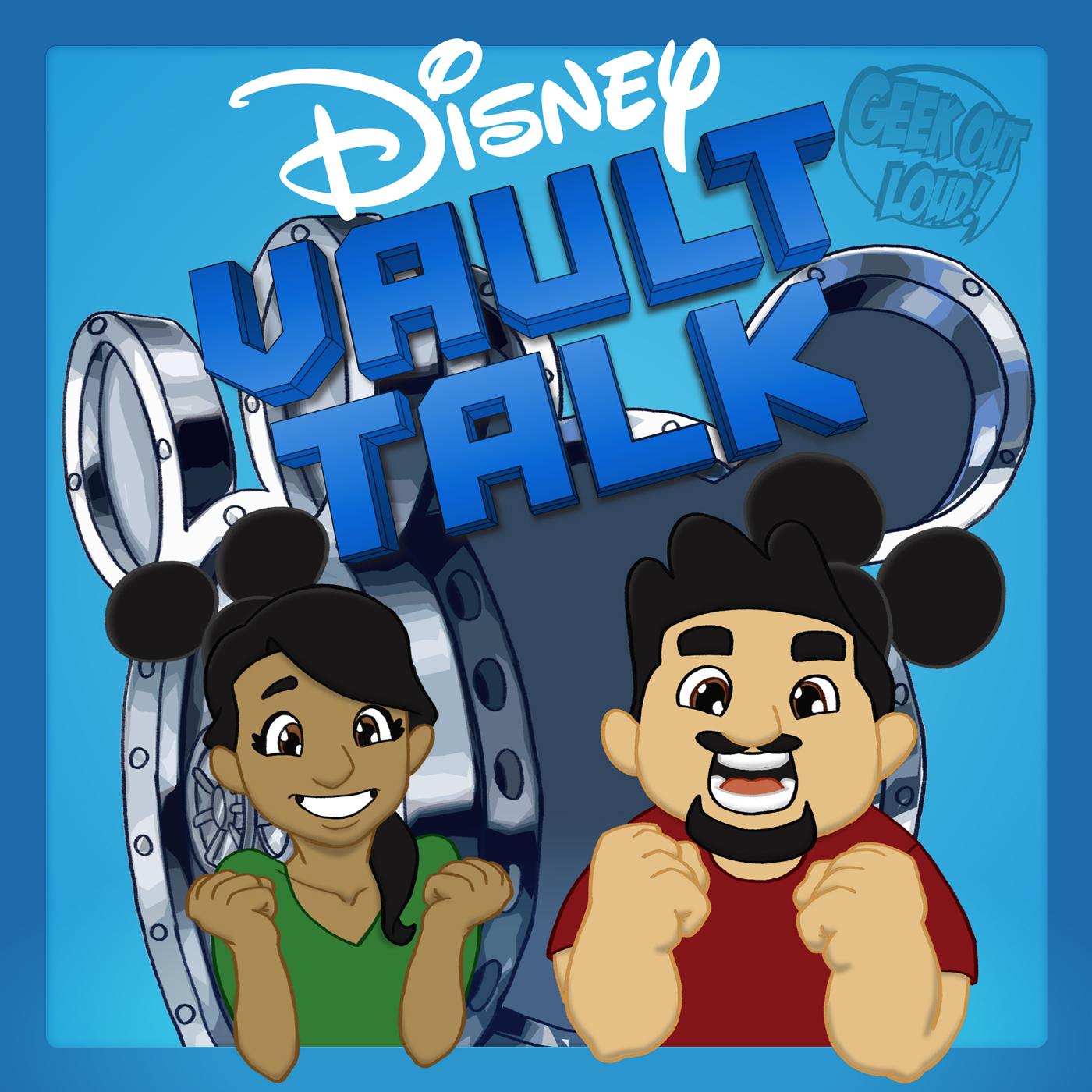 Disney Vault Talk – Geek Out Loud